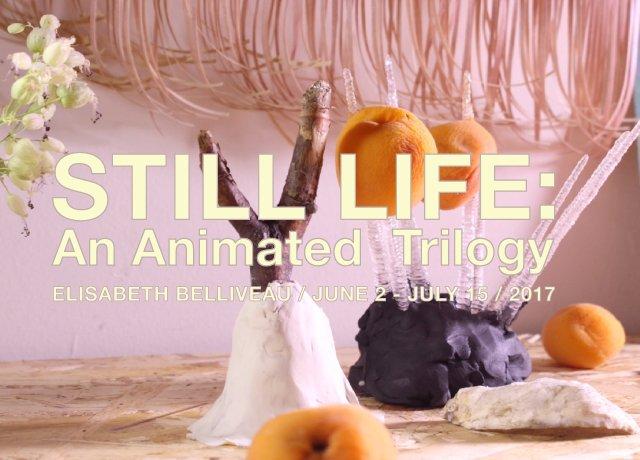"Elisabeth Belliveau, ""Still Life: An Animated Trilogy,"" Invitation"