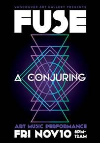 FUSE: A Conjuring Invitation, Vancouver Art Gallery