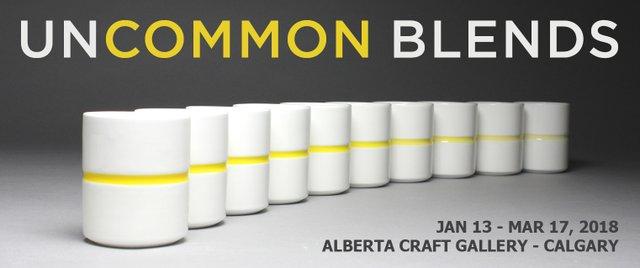 "Alberta Craft Gallery - Calgary, ""Uncommon Blends,"" 2018"