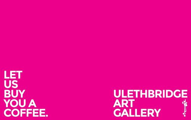 "ULethbridge, ""Buy You a Coffee,"" 2018"