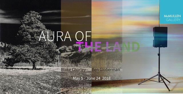 """Blake Chorley & Ben Globerman, """"Aura of The Land,"""" 2018"""