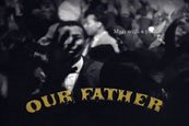 """""""Our Father"""""""