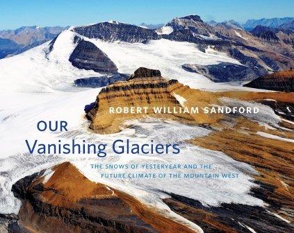 "Robert William Sandford, ""Our Vanishing Glaciers,"" 2018"