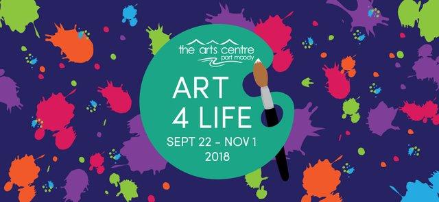 "Port Moody Arts Centre, ""Art 4 Life Exhibition,"" 2018"
