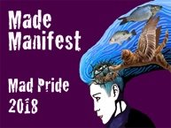 "Mad Pride, ""Made Manifest,"" 2018"