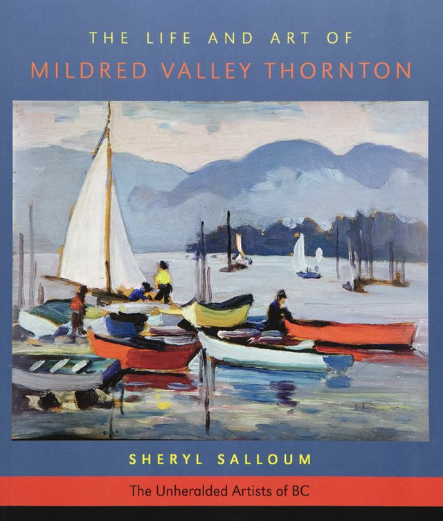 """The Life and Art of Mildred Valley Thornton:"" book cover from the ""Unheralded Artists of B.C."" series."