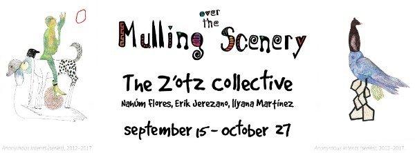 """Z'otz* Collective (Nahúm Flores, Erik Jerezano, Ilyana Martínez), """"Mulling Over the Scenery,"""" 2018"""