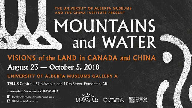 """University of Alberta, """"Mountains and Water: Visions of the Land in Canada and China,"""" 2018"""