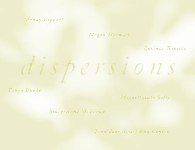 "Trap\door Artist-Run Centre, ""Dispersions,"" 2018"