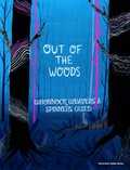 """The Whonnock Weavers and Spinners Guild, """"Out of the Woods,"""" 2018"""