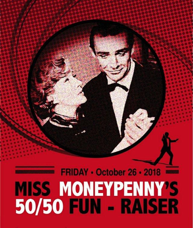 MISS MONEYPENNY'S 50/50 FUN-RAISER