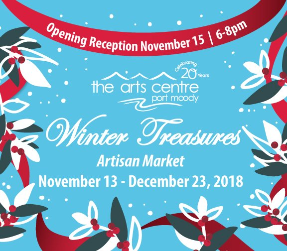 "Port Moody Arts Centre, ""Winter Treasures Artisan Market,"" 2018"