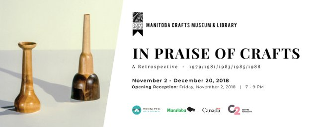 "Manitoba Crafts Museum and Library, ""In Praise of Craft,"" 2018"