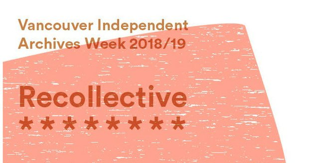 Recollective: Vancouver Independent Archives Week 2018