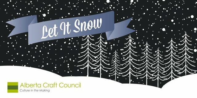 "Alberta Craft Gallery, Calgary, ""Let It Snow,"" 2018"