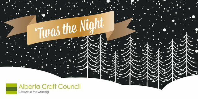 "Alberta Craft Council, Edmonton, ""'Twas the Night,"" 2018"