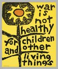 "Lorrraine Schnieder for another Mother for Peace, ""War is not healthy...,"" c.1960-1970."