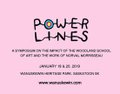 Power Lines: A Symposium on the Impact of the Woodland School of Art and the Work of Norval Morrisseau, 2018