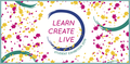 Learn • Create • Live: Port Moody Arts Centre Students, 2019