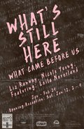 """Liz Ranney and Nicole Young, Featuring Leila Neverland, """"What's Still Here, What Came Before Us,"""" 2019"""