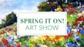 """Picture This Gallery, """"Spring It On Art Show,"""" 2019"""
