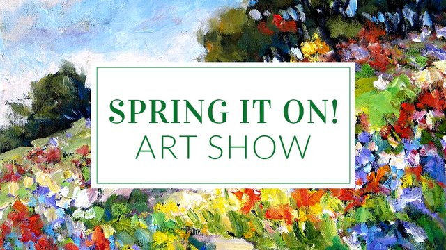 "Picture This Gallery, ""Spring It On Art Show,"" 2019"