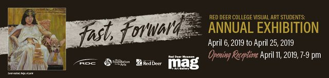 "Red Deer College Year End Student Exhibition, ""Fast, Forward,"" 2019"