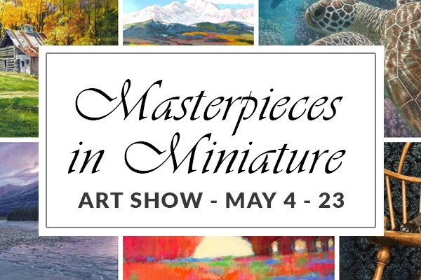 """Picture This Gallery, """"Masterpieces in Miniature Art Show,"""" 2019"""