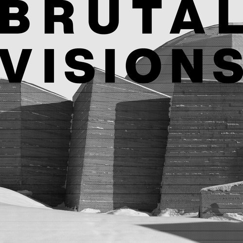 "Contemporary Calgary, ""Brutal Visions,"" 2019"