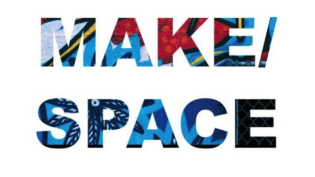 "Open Space, ""Make Space,"" 2019"
