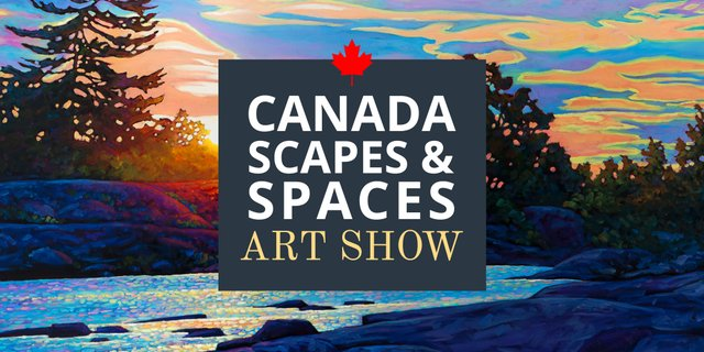 "Picture This Gallery, ""Canada Scapes & Spaces Art Show"" 2019"