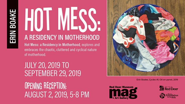 "Erin Boake, ""Hot Mess: A Residency in Motherhood,"" 2019"