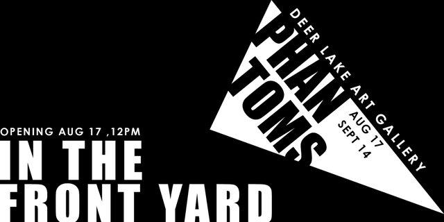 """Deer Lake Gallery, """"Phantons in the Front Yard,"""" 2019"""