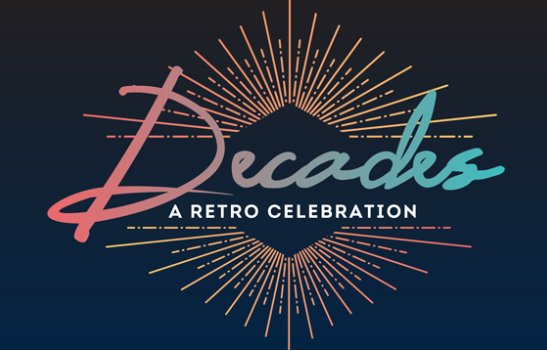 Decades: a Retro Celebration, 50th Anniversary Fundraising Gala