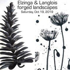 "Floyd Elzinga & Kerry Langlois, ""Forged Landscapes,"" 2019"