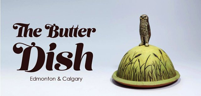 "Alberta Craft Gallery, ""The Butter Dish,"" 2019"
