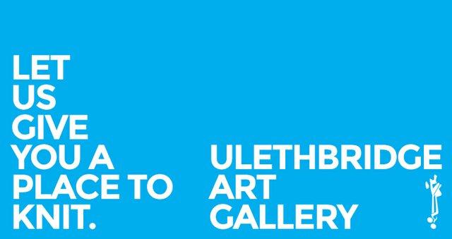 "u;ethbridge Art Gallery, ""Place to Knit,"" 2019"
