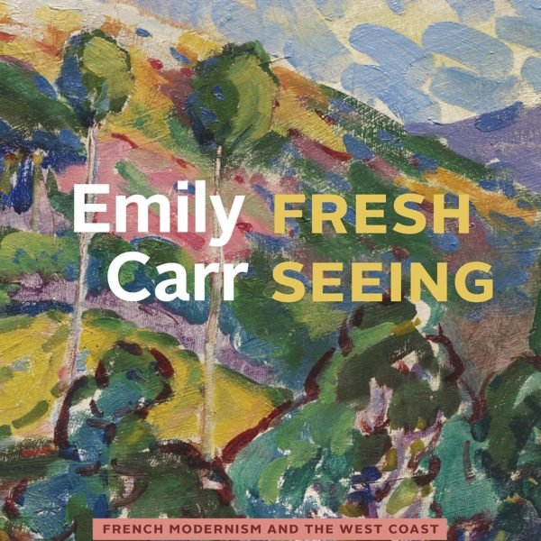 Emily-Carr_Fresh-Seeing_Cover-Image-600x600.jpg