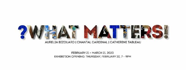 "Aurelia Bizouard, Chantal Cardinal, and Catherine Tableau, ""?What Matters!"" 2020"