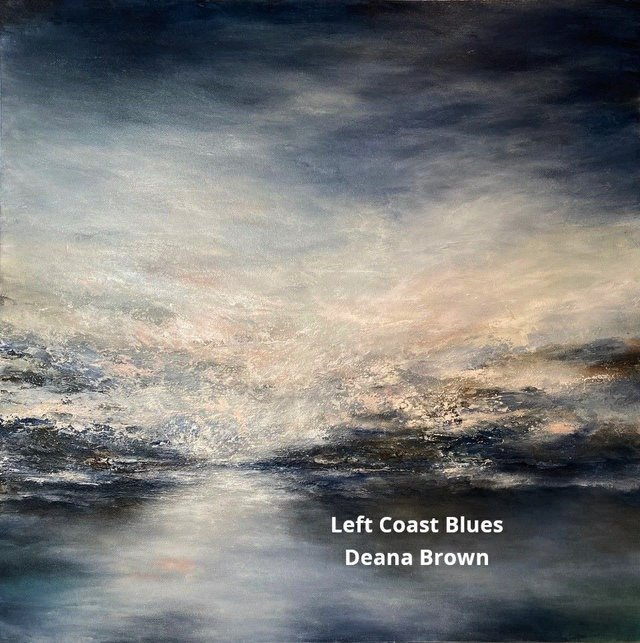 "Deana Brown, ""Left Coast Blues,"" 2019"