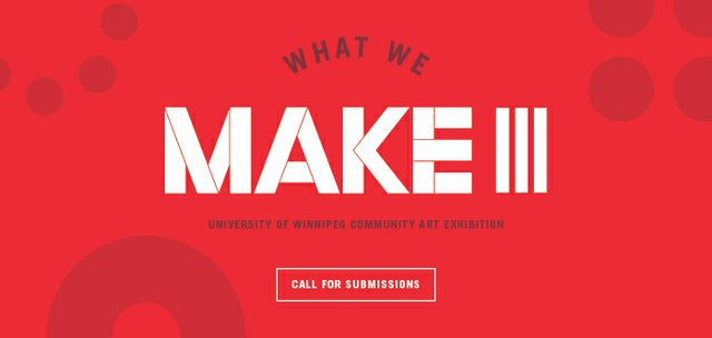 WHAT WE MAKE III: University of Winnipeg Community Art Exhibition, 2020