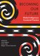 """""""Becoming Our Future: Global Indigenous Curatorial Practice"""" edited by Julie Nagam, Carly Lane, & Megan Tamati-Quennell"""