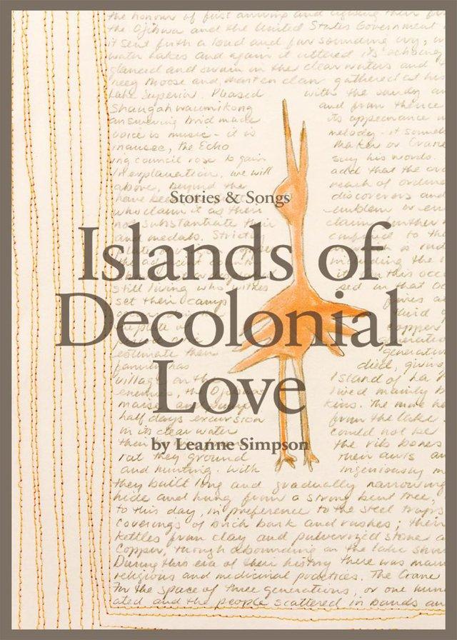 """""""Islands of Decolonial Love"""" by Leanne Betasamosake Simpson"""