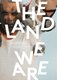 """""""The Land We Are: Artists and Writers Unsettle the Politics of Reconciliation"""" edited by Gabrielle L'Hirondelle Hill and Sophie McCall"""