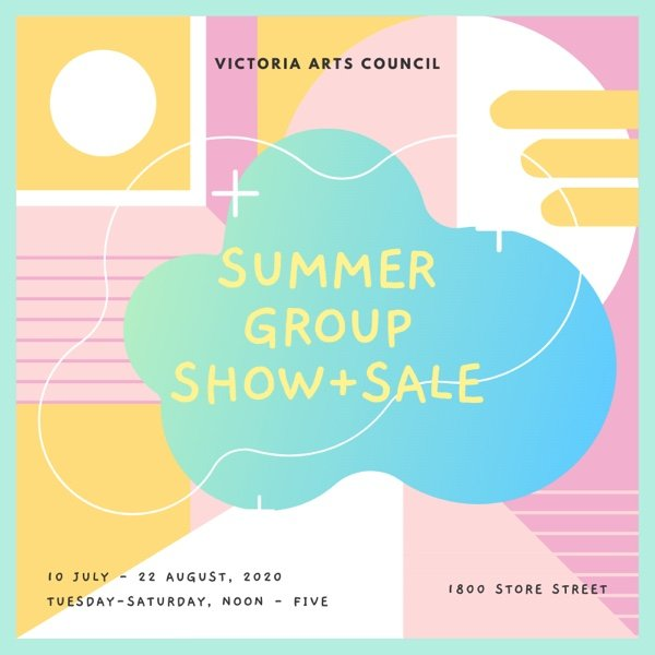 """Victoria Arts Council, """"Summer Group Show and Sale,"""" 2020"""