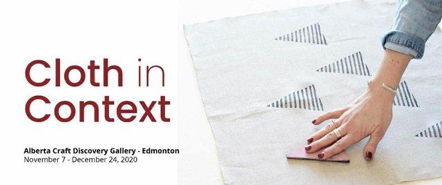 """Alberta Craft Gallery, Cloth in Context,"""" 2020"""
