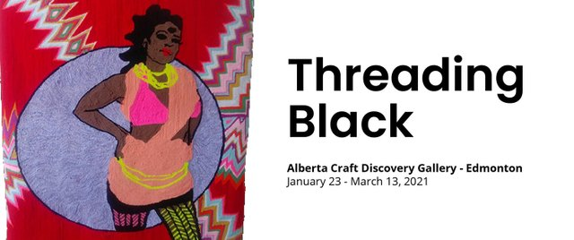 "Alberta Craft Gallery, ""Threading Black,"" 2021"
