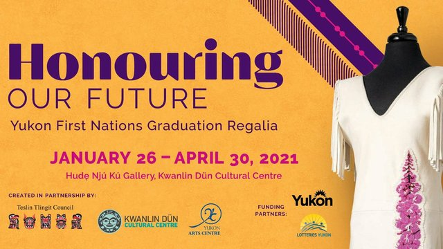 "Kwanlin Dun Cultural Centre, ""Honouring Our Future: Yukon First Nations Graduation Regalia,"" 2021"