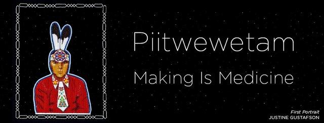 "Thunder Bay Art Gallery, ""Piiwewetam: Making is Medicine,"" 2021"
