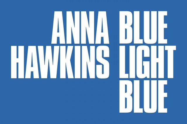 "Anna Hawkins, "" Blue Light Blue,"" 2021"